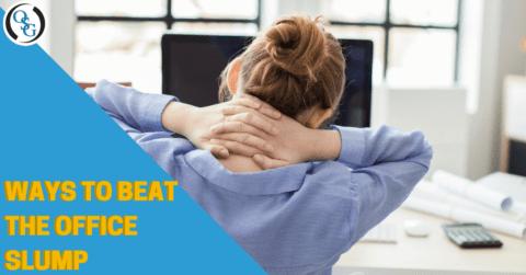 Ways To Beat The Office Slump