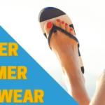 Proper Summer Footwear